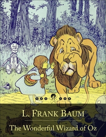 The Wonderful Wizard of Oz: The Adventures of a Young Girl Named Dorothy Gale in the Land of Oz (Beloved Books Edition) ebook by L. Frank Baum