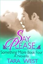 Say Please ebook by Tara West