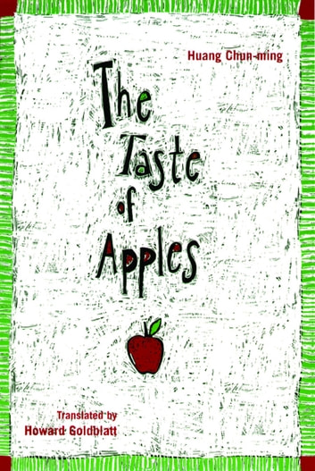 The Taste of Apples ebook by Huang Huang Chun-ming