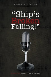 """Ship's Broken Falling!"" - Disaster over the Humber ebook by Kenneth Deacon"