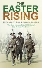 The Easter Rising ebook by Michael T Foy, Brian Barton
