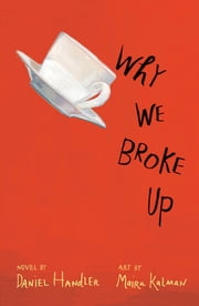 Why We Broke Up ebook by Daniel Handler