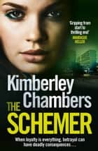 The Schemer ebook by Kimberley Chambers