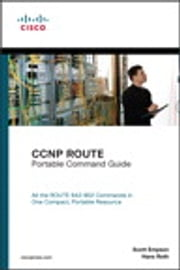 CCNP ROUTE Portable Command Guide ebook by Scott Empson,Hans Roth