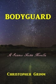 Bodyguard ebook by Christopher Grimm