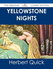 Yellowstone Nights - The Original Classic Edition ebook by Herbert Quick