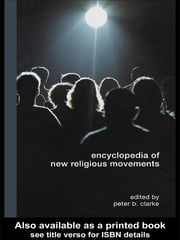 Encyclopedia of New Religious Movements ebook by Peter Clarke