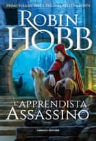 L'apprendista assassino ebook by Robin Hobb