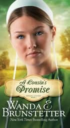 A Cousin's Promise ebook by Wanda E. Brunstetter