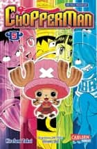 Chopperman 5 ebook by Hirofumi Takei, Eiichiro Oda, Antje Bockel