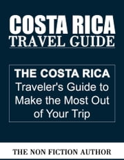 Costa Rica Travel Guide ebook by The Non Fiction Author