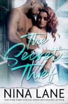 The Secret Thief ebook by Nina Lane