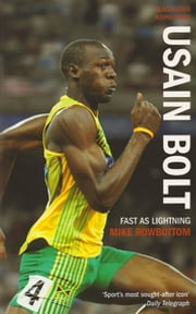 Usain Bolt - Fast As Lightning ebook by Mike Rowbottom
