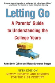 Letting Go (Fifth Edition) - A Parents' Guide to Understanding the College Years ebook by Kobo.Web.Store.Products.Fields.ContributorFieldViewModel