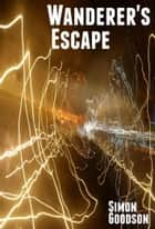 Wanderer's Escape ebook by Simon Goodson