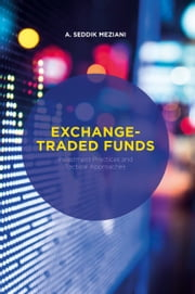 Exchange-Traded Funds - Investment Practices and Tactical Approaches ebook by A. Seddik Meziani