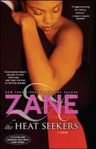 Zane's The Heat Seekers ebook by Zane