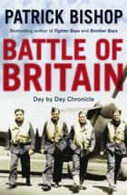 Battle of Britain ebook by Patrick Bishop