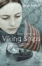 They Came On Viking Ships ebook by Jackie French