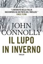Il lupo in inverno ebook by John Connolly, Andrea Salamoni