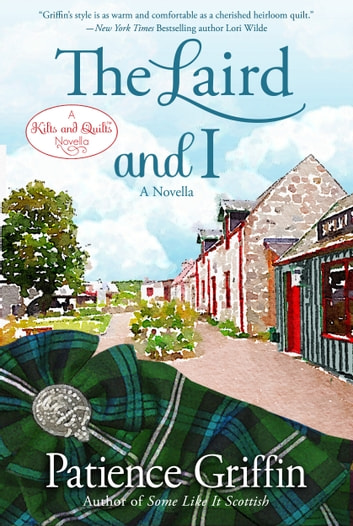 The Laird and I - a Whussendale Novel ebook by Patience Griffin