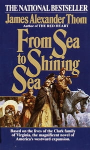 From Sea to Shining Sea ebook by James Alexander Thom