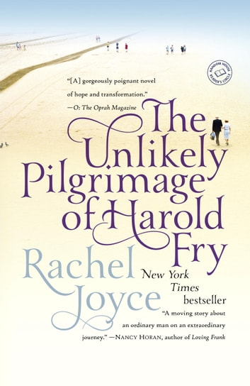 The Unlikely Pilgrimage of Harold Fry - A Novel ebook by Rachel Joyce