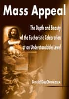 Mass Appeal ebook by David DesOrmeaux