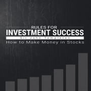 Rules for Investment Success - How to Make Money in Stocks audiobook by Sir John Templeton