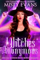 Witches Anonymous - Special Edition With Bonus Prequel! ebook by