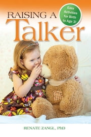 Raising a Talker - Easy Activities for Birth to Age 3 ebook by Renate Zangl