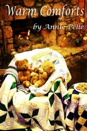 Warm Comforts ebook by Annie Pelle