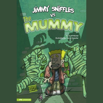 Jimmy Sniffles vs the Mummy audiobook by Scott Nickel