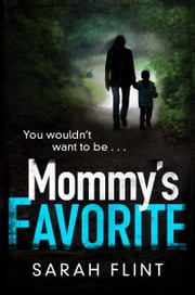 Mommy's Favorite - Top 10 bestselling serial killer thriller ebook by Sarah Flint