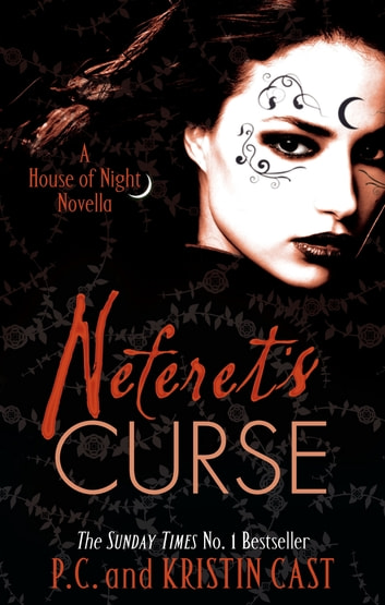Neferet's Curse - Number 3 in series ebook by P. C. Cast,Kristin Cast