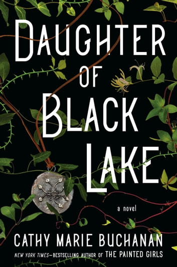 Daughter of Black Lake - A Novel ebook by Cathy Marie Buchanan