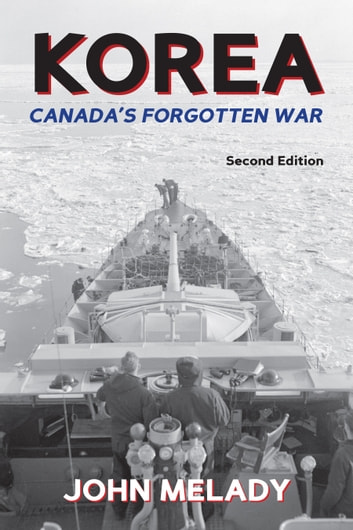 Korea - Canada's Forgotten War ebook by John Melady