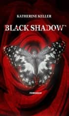 Black Shadow ebook by Katherine Keller