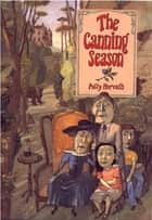The Canning Season ebook by Polly Horvath