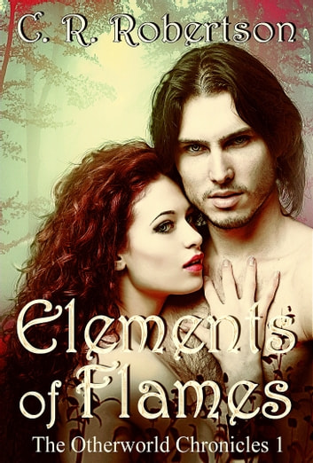 Elements of Flames ebook by CR Robertson