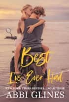 Best I've Ever Had ebook by Abbi Glines