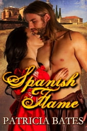Spanish Flame ebook by Patricia Bates