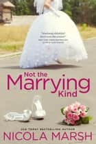 Not the Marrying Kind 電子書 by Nicola Marsh