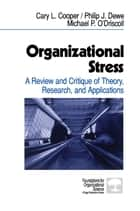 Organizational Stress ebook by Dr. Cary P. Cooper,Dr. Philip J. Dewe,Dr Michael P O'Driscoll