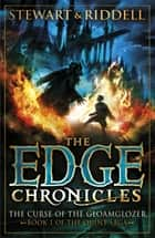 The Edge Chronicles 1: The Curse of the Gloamglozer - First Book of Quint eBook by Paul Stewart, Chris Riddell