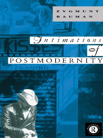 Intimations of Postmodernity ebook by Zygmunt Bauman