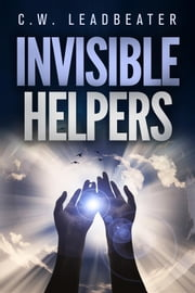 Invisible Helpers ebook by C.w. Leadbeater