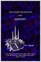 Daily Scripture Readings for Advent ebook by Tami Munden