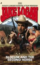 Slocum 376 - Slocum and the Second Horse ebook by Jake Logan
