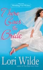 There Goes the Bride ebook by Lori Wilde